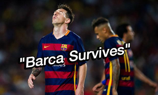 """Barca Survives"""